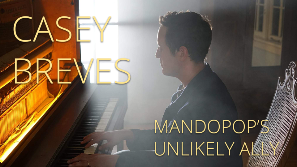 Interview with Casey Breves – Mandopop's Unlikely Ally