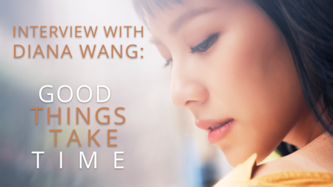 Cream of the C-pop #1: Interview with Diana Wang 王詩安 – Good Things Take Time