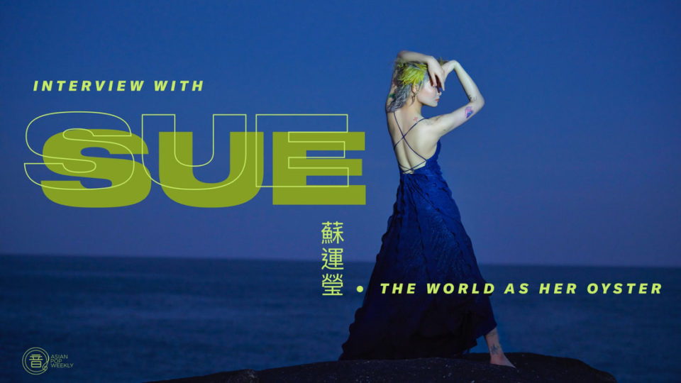 Interview with Sue 蘇運瑩 – The World As Her Oyster