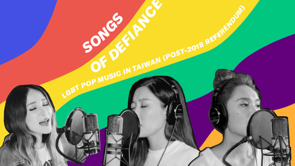 Songs of Defiance: LGBT Pop Music in Taiwan (Post-2019 Referendum)