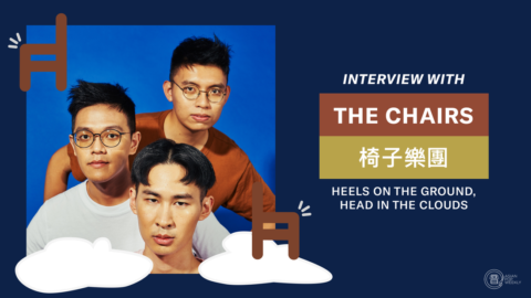 Q&A with The Chairs 椅子樂團 – Heels on the Ground, Head in the Clouds