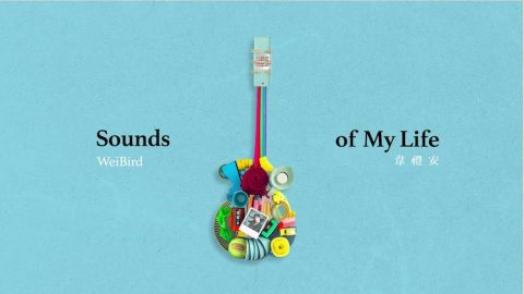 [Album Review] WeiBird 韋禮安 – Sounds of My Life