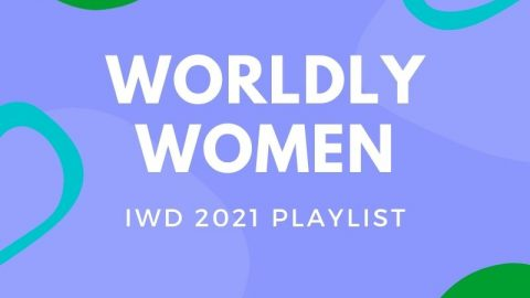 WORLDLY WOMEN – A Playlist Celebrating Asian Women for IWD 2021 (Rina Sawayama, Abao, BLACKPINK, Zooey Wonder & more…)
