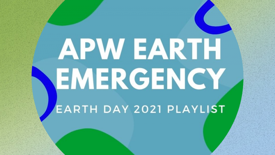 #APWEARTHEMERGENCY RADIO – 3 Hours of Environmental Asian Bops (Earth Day 2021 Playlist)